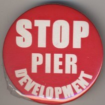 Image of Button: Stop Pier Development. (Coalition for a Better Waterfront, Hoboken, no date, ca. 2000.) - Button, Campaign