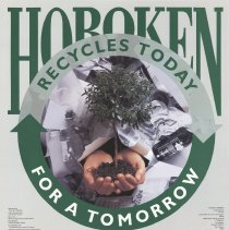 Image of Poster: Hoboken Recycles Today. Issued by City of Hoboken, no date, ca. 1987-1989. - Poster