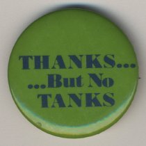 Image of Pin: Thanks.......But No Tanks. Button issued by Hoboken Environment Committee, no date [1974]. - Pin