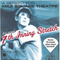 Image of Poster: A Benefit for Mile Square Theatre. Third Annual 7th Inning Stretch. 7 10-minute plays about baseball. Hoboken, (2005). - Poster