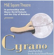 Image of Poster: Mile Square Theatre ...& City of Hoboken Presents Cyrano. Sinatra Park. Hoboken, (2004). - Poster