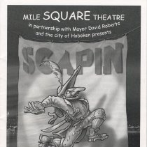 Image of Program: Mile Square Theatre ...& City of Hoboken Presents Scapin by Moliere. Sinatra Park. Hoboken, (August, 2006). - Program