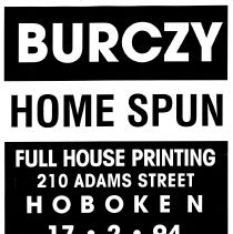 Image of Digital image of poster: Burczy, Home Spun, Full House Printing, 210 Adams St., Hoboken, Feb. 17, 1994. - Poster