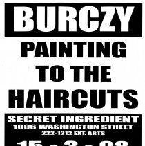 Image of Digital image of poster: Burczy, Painting to the Haicuts, Secret Ingredient, 1006 Washington St., Hoboken, March 15, 1998. - Poster
