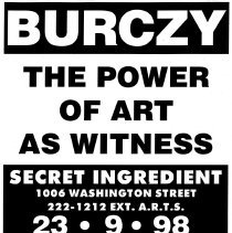 Image of Digital image of poster: Burczy, Power of Art as Witness Secret Ingredient, 1006 Washington St., Hoboken, September 23, 1998. - Poster