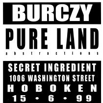 Image of Digital image of poster: Burczy, Pure Land Abstractions, Secret Ingredient, 1006 Washington St., Hoboken, June 15, 1999. - Poster