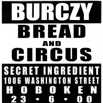 Image of Digital image of poster: Burczy, Bread and Circus, Secret Ingredient, 1006 Washington St., Hoboken, June 23, 2000. - Poster