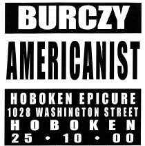 Image of Digital image of poster: Burczy, Americanist, Hoboken Epicure, 1028 Washington St., Hoboken, October 10, 2000. - Poster