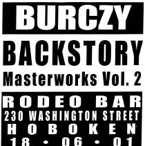 Image of Digital image of poster: Burczy, Backstory; Masterworks Vol. 2, Rodeo Bar, 230 Washington St., Hoboken, June 18, 2001. - Poster