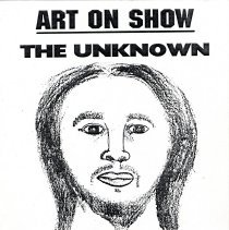 Image of Digital image of handbill: Art on Show. The Unknown Unveiled. Full House Printing & Graphics, 91 Willow Ave., Hoboken, no date [1996]. - Poster