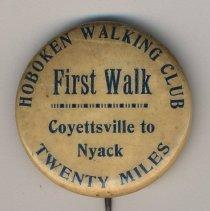 Image of Button: Hoboken Walking Club. First Walk, Coyettsville to Nyack, Twenty Miles. [Hoboken], no date, circa 1896-1905. - Button, Fraternal