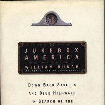 Image of Jukebox America. Down Back Streets and Blue Highways in Search of the Country's Greatest Jukebox. - Book