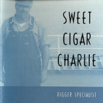 Image of Sweet Cigar Charlie, Rigger Specialist. Recollections of Charles Kosbab. - Pamphlet