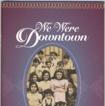 Image of We Were Downtown: Recollections of Marie Totaro. - Pamphlet