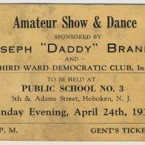 "Image of Ticket: Amateur Show & Dance Sponsored By Joseph ""Daddy"" Branda & Third Ward Democratic Club, Public School No. 3, Hoboken, Apr. 24, 1938. - Ticket"