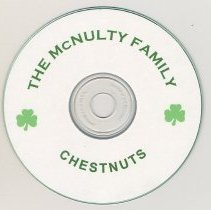 """Image of Compact disk, """"The McNulty Family. Chestnuts."""" - Disk, Compact"""