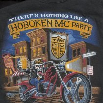 Image of T-shirt: There's Nothing Like a Hoboken MC Party. Hoboken Motorcycle Club, (2007.) - T-shirt