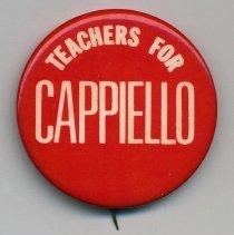 Image of Political pin: Teachers for Cappiello. (Hoboken, n.d. ca. 1973-1985.) - Pin, Political