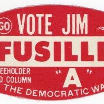 Image of Political sticker for Jim Fusilli for Freeholder, Hudson County, n.d., ca 1972-1980. - Sticker