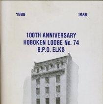 Image of Program: 100th Anniversary, Hoboken Lodge No. 74, B.P.O. Elks, Saturday, Jan. 30, 1988. - Program