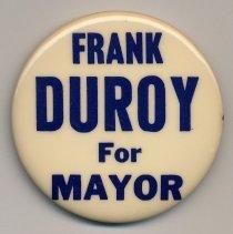 Image of Political button: Frank Duroy for Mayor. (Hoboken, no date, circa 1973-1981.) - Button, Political