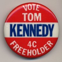 Image of Political button: Vote Tom Kennedy, Freeholder, 4C. (Hoboken, n.d., ca.1971-1981.) - Button, Political