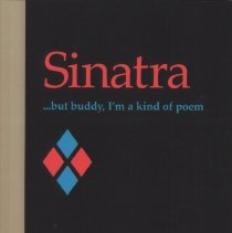 Image of Sinatra. ...but buddy, I'm a kind of Poem. - Book
