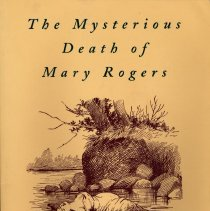 Image of The Mysterious Death of Mary Rogers: Sex and Culture in Nineteenth-Century New York. - Book