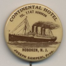 Image of Button: Continental Hotel. Tel 1147 Hoboken. Hoboken, N.J. Joseph Samperi, Prop. N.d., ca.1923-1929. - Button