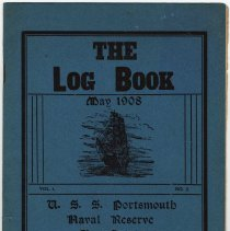 Image of The Log Book. May 1908. Vol. 1, No. 2, U.S.S. Portsmouth, Naval Reserve, Hoboken, N.J. - Periodical