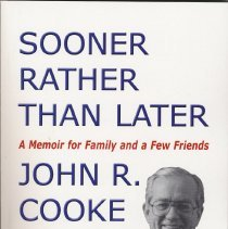 Image of Sooner Rather Than Later: A Memoir for Family and a Few Friends. - Book