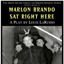 Image of Poster: Marlon Brando Sat Right Here. Play by Louis LaRusso. Benefit reading performance, Hoboken, June 5-6, 2009. - Poster