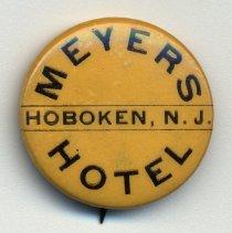 Image of Button pin: Meyers Hotel, Hoboken, N.J. No date, circa 1895-1910. - Pin