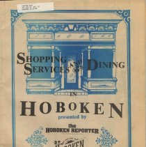 Image of Shopping, Services & Dining in Hoboken. Presented by the Hoboken Reporter; Hoboken Professional & Retail Business Assn., Nov.1985. - Booklet