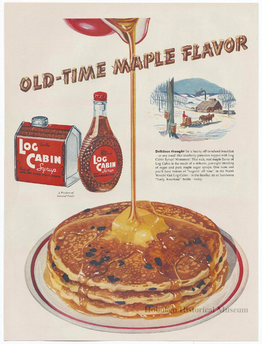Ad, Log Cabin Syrup: Magazine Ads, 6, By Log Cabin Products Co.; General  Foods Corp., 1929 Early 1950s.   Ad, Magazine