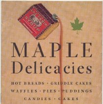 Image of Pamphlet: Maple Delicacies. The Log Cabin Products Co., Hoboken, N.J. [1929]. Division of General Foods Corp.. - Booklet