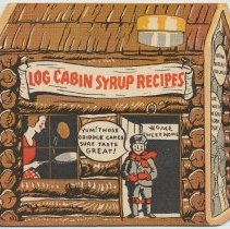 Image of Log Cabin Syrup Recipes. Issued by General Foods Corp., n.p., n.d., ca. 1935-1945. - Booklet