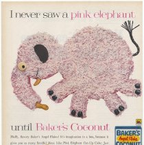 Image of Ad, Baker's Coconut: I never saw a pink elephant until Baker's Coconut. By Franklin Baker Div., General Foods, White Plains, N.Y.; in unknown magazine, ca. 1962. - Ad, Magazine