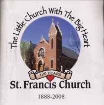 Image of Commemorative publication: St. Francis Church, 120 Years, 1888-2008. - Book