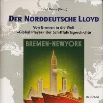 """Image of Der Norddeutscher Lloyd. Von Bremen in di Welt """"Global Player"""" der Schifffahrsgeschichte. - Book"""