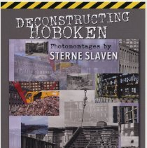 "Image of Postcard: ""Deconstructing Hoboken. Photomontages by Sterne Slaven"", Upper Gallery exhibit at HHM, Hoboken, Jan. 30-March 6, 2011. - Postcard"