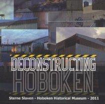 Image of Deconstructing Hoboken. Sterne Slaven - Hoboken Historical Museum - 2011. - Book