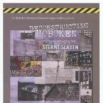 "Image of Poster: ""Deconstructing Hoboken. Photomontages by Sterne Slaven"", Upper Gallery exhibit at HHM, Hoboken, Jan. 30-March 6, 2011. - Poster"