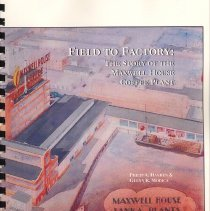 Image of Report: Field to Factory: The Story of the Maxwell House Coffee Plant. Hayden & Modica; RGA, Cranbury, N.J. 2005.  - Report