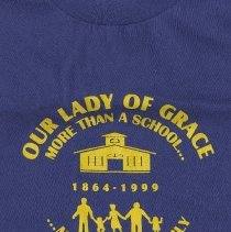 Image of T-shirt: Our Lady of Grace, More Than a School; 1864-1999; More Like a Family. Hoboken, N.J.  - T-shirt
