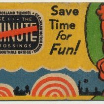 Image of Matchbook cover: 4 Minute Crossings. Save Time for Fun! (Issued by the Port Authority, N.Y.) N.d., ca. 1937-1940. - Matchbook