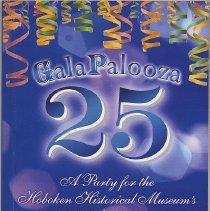 Image of Program: Galapalooza 25. A Party for the Hoboken Historical Museum's 25th Anniversary. Nov. 4th, 2011 at W Hotel. - Book