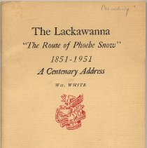 """Image of Booklet: The Lackawanna. """"The Route of Phoebe Snow"""" 1851-1951. A Centenary Address. Wm. White. Newcomen Society, 1951. - Pamphlet"""