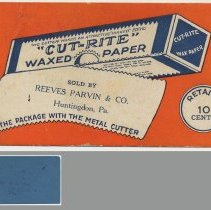 Image of Blotter, ink: Cut-Rite Waxed Paper [made in Hoboken]. Imprinted: Sold by Reeves Parvin & Co., Huntingdon, Pa. N.d., ca. 1927-1928.  - Blotter, Ink