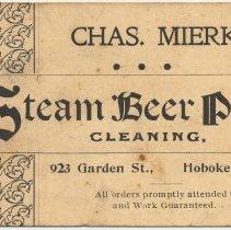 Image of Business card: Chas. Mierke, Steam Beer Pipe Cleaning, 923 Garden St., Hoboken, N.J. N.d., ca. 1895-1915. - Card, Trade